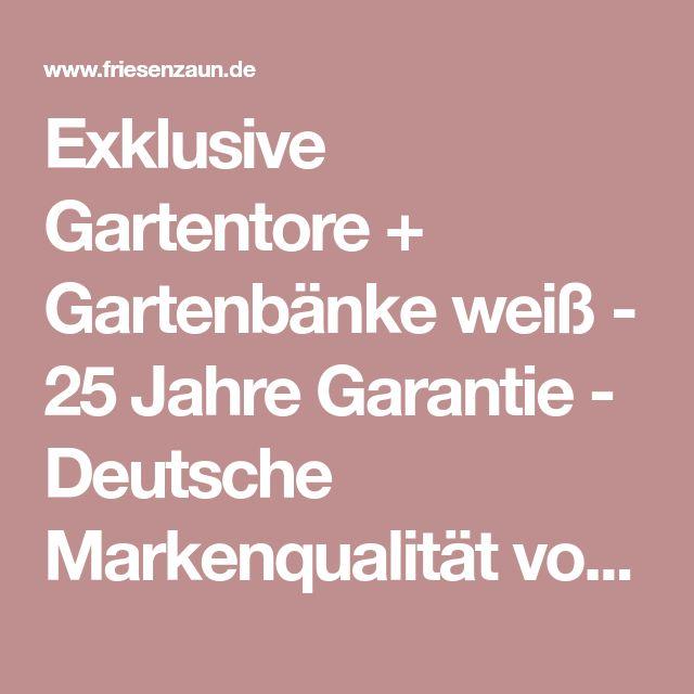 Exklusive Gartentore + Gartenbänke weiß - 25 Jahre Garantie - Deutsche Markenqualität von Peters + Peters