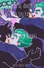 Del odio al amor solo hay un paso (Batman X Joker) de GirlBatsy