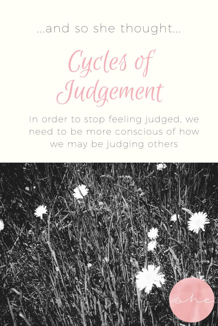 Cycles of Judgement - A blog about how we need to stop making casual judgements about the choices of others if we want our own choices to be respected.