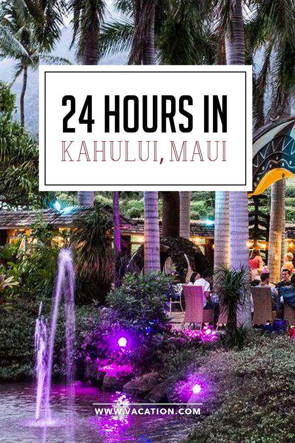24 Hours in Kahului, Maui