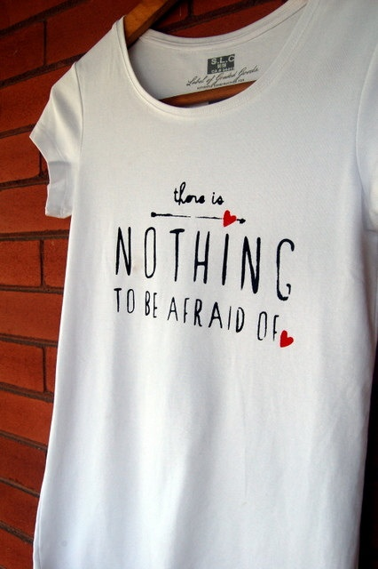 There is Nothing to be Afraid Of Tshirt by FlyTower on Etsy, $18.00