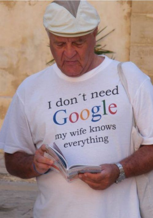 I don't need Google - My wife Knows Everything - Togrin.com