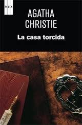 """""""La casa torcida"""", de Agatha Christie. Novela de misterio de las buenas."""