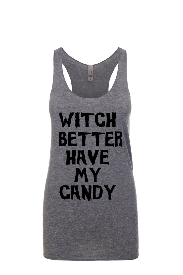 Halloween Tank! Great to use as a Halloween costume! Sing it like the Bitch Better Have My Money from Rihanna Song! Halloween shirt!