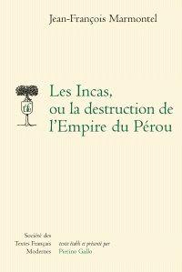 Les Incas, ou la destruction de l'Empire du Pérou. / Jean-François Marmontel, 2016  http://bu.univ-angers.fr/rechercher/description?notice=000897020&champ=tout&recherche=9782865033041&start=&end=