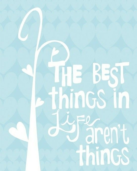 quote - the best things in live arent things - www.buynothingnew.nl