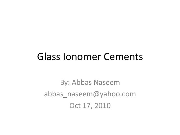 glass-ionomer-cement-gic-science-of-dental-materials by drabbasnaseem via Slideshare