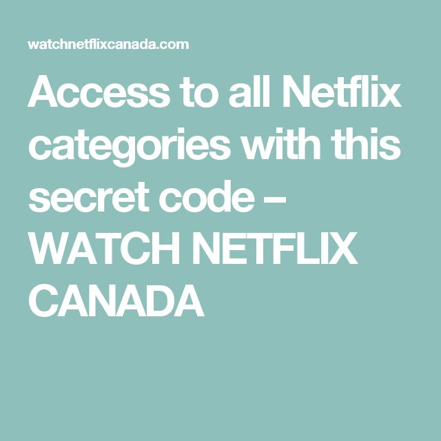 Access to all Netflix categories with this secret code – WATCH NETFLIX CANADA