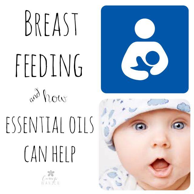 Breast Feeding - Essential Oils can Help!
