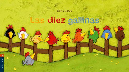 """""""Las diez gallinas"""" Sylvia Dupuis. Libro con una estructura repetitiva y texto rimado, próximo a la narración oral y muy del gusto de los niños. Se abre y cierra con una cuarteta explicativa y el grueso del libro se compone de pareados, uno por página, que enumeran los increíbles sitios donde ponen huevos las gallinas de distintos colores. Las llamativas y coloristas ilustraciones dan vida y fuerza a este texto humorístico."""