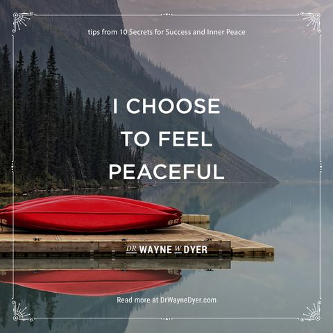 "Wayne Dyer - Louise Hay says, ""Affirm with me: I choose a serene way of life."""