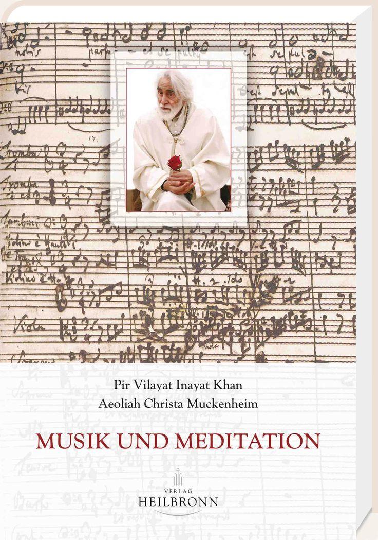 Great Musik und Meditation Leseprobe von Pir Vilyat Inayat Khan und Aeoliah Christa Muckenheim