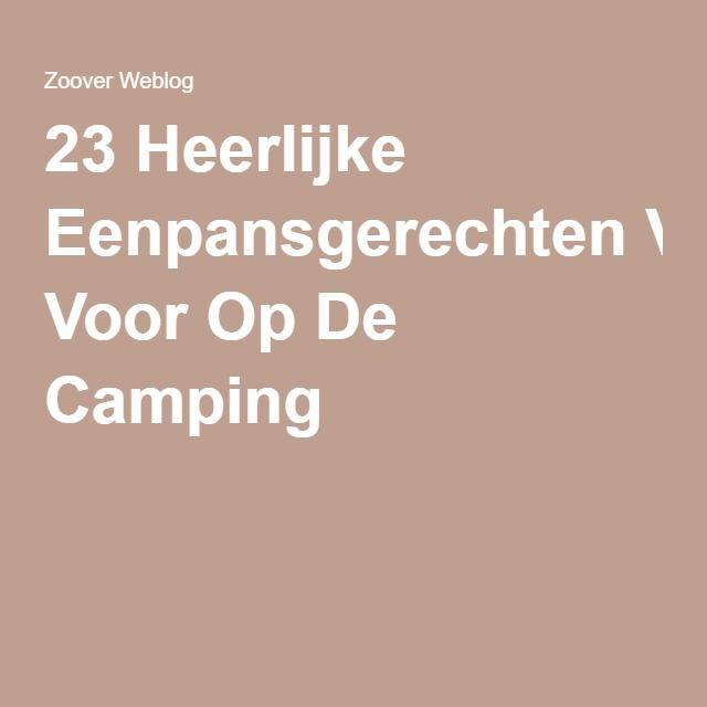 23 Heerlijke Eenpansgerechten Voor Op De Camping