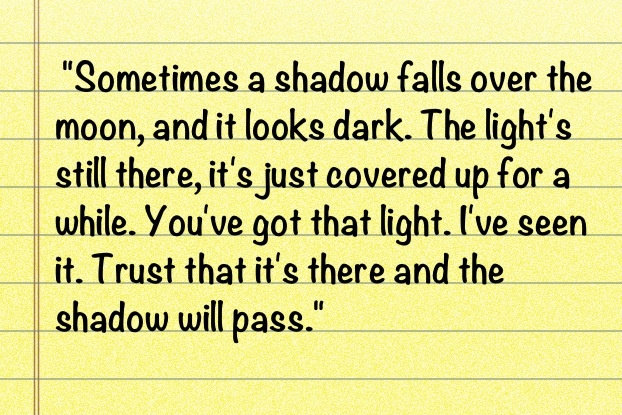 One of my favorite quotes. From Dr. Quinn.