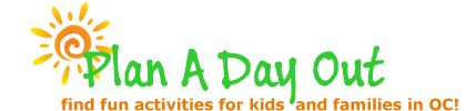 PlanADayOut.com - seek and find fun activities for kids and families in Orange County