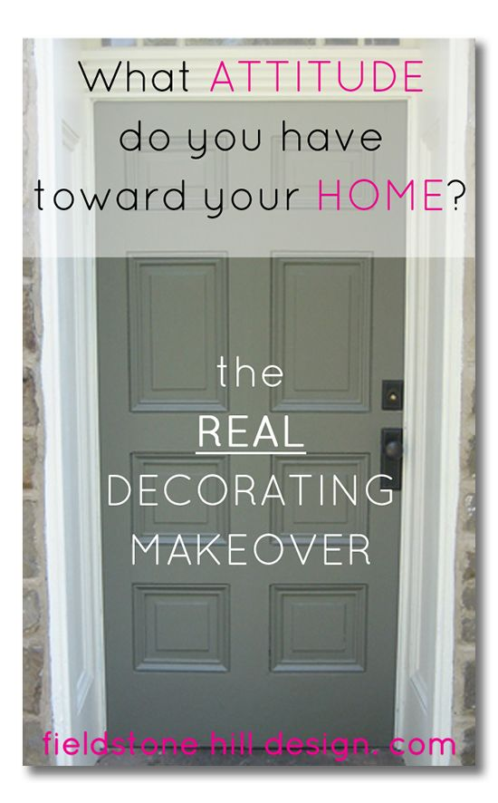 What attitude do you have toward your home? The REAL decorating makeover starts in your head! LOVE this post to keep on hand when I get in that spiral of decorating and nesting frustration. #overcomingdecoratingparalysis #livewithbeauty via @FieldstoneHill Design, Darlene Weir Design, Darlene Weir Design, Darlene Weir