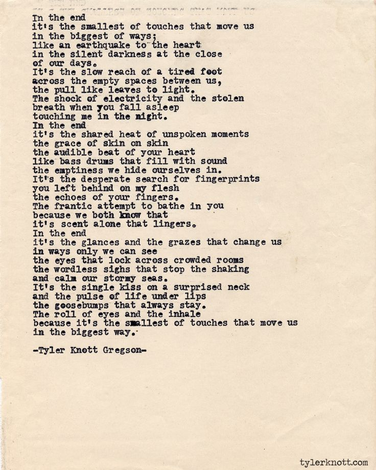 the echoes of your fingers.... the goosebumps that always stay -  Tyler Knott Gregson Typewriter Series #433  <3
