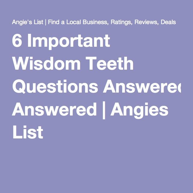6 Important Wisdom Teeth Questions Answered | Angies List