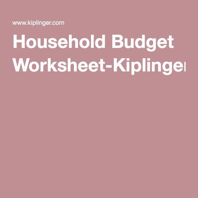 Household Budget Worksheet-Kiplinger | Miscellaneous | Pinterest ...