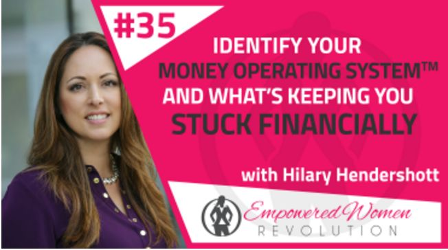 Identify your Money Operating System and what's keeping you stuck financially with Hilary Hendershott
