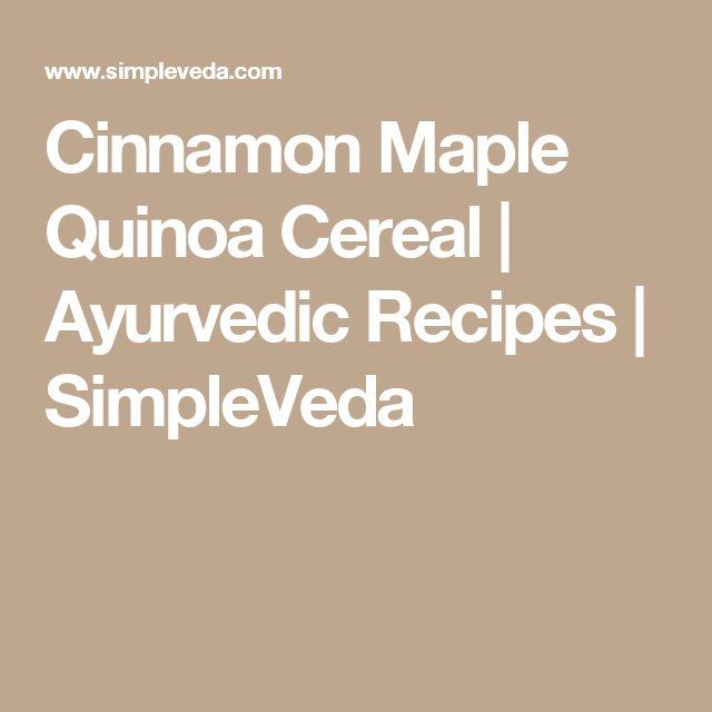Cinnamon Maple Quinoa Cereal   Ayurvedic Recipes   SimpleVeda