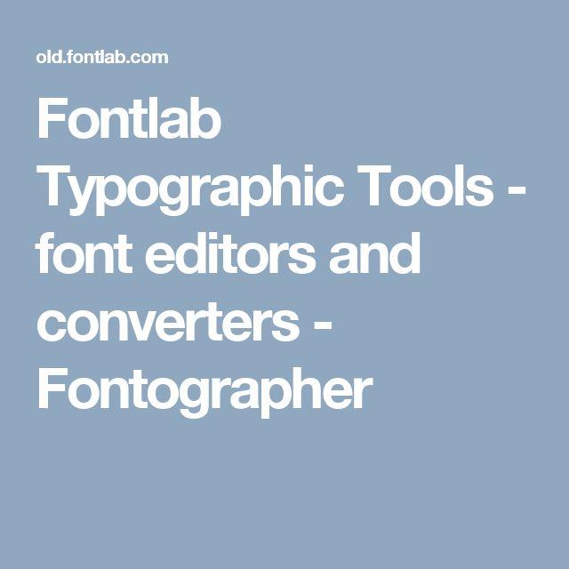Fontlab Typographic Tools - font editors and converters - Fontographer