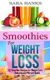 Smoothies: 70 Smoothie Recipes for Weight Loss, Detoxing and Vibrant Health (Green Smoothies,Smoothies For Weight Loss,Smoothie Recipe Book Book 1) - http://howtomakeastorageshed.com/articles/smoothies-70-smoothie-recipes-for-weight-loss-detoxing-and-vibrant-health-green-smoothiessmoothies-for-weight-losssmoothie-recipe-book-book-1/