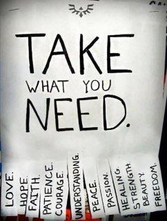 Take what you need......