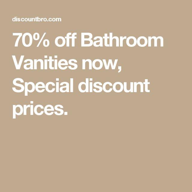 70% off Bathroom Vanities now, Special discount prices.