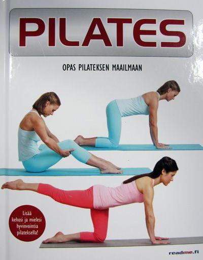 Pilates: opas pilateksen maailmaan