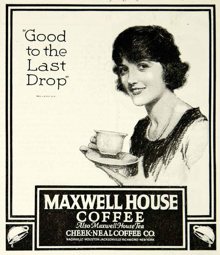 1921 Ad Maxwell House Coffee Cheek Neal Company Drink Tea Cup Woman Beverage #vintage #coffee