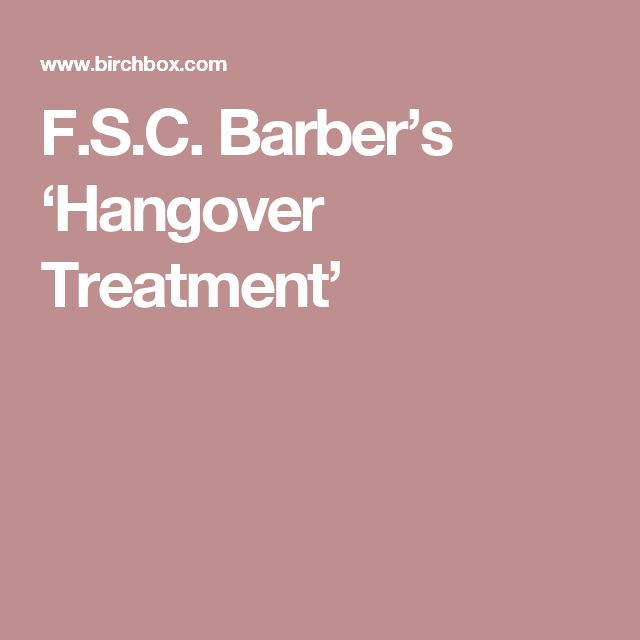 F.S.C. Barber's 'Hangover Treatment'