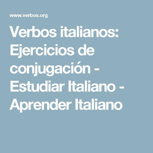 Verbos italianos: Ejercicios de conjugación - Estudiar Italiano - Aprender Italiano
