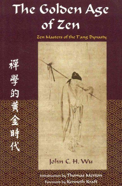 Golden Age of Zen : Zen Masters of the T'Ang Dynasty