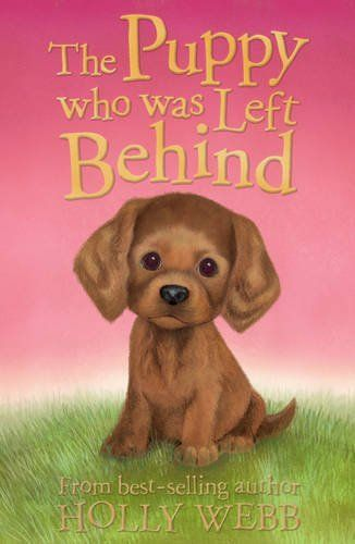 The Puppy Who Was Left Behind by Holly Webb, http://www.amazon.ca/dp/1847153739/ref=cm_sw_r_pi_dp_dzA9sb0TM4N0N