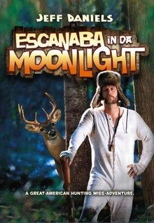 """FULL MOVIE! """"Escanaba in Da Moonlight"""" (2001)  """"Escanaba in Da Moonlight"""" (2001) A family in the Upper Peninsula, Michigan has a storied tradition of deer hunting. 