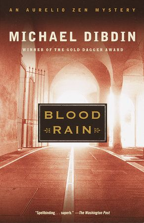 Blood Rain by Michael Dibdin | PenguinRandomHouse.com  Amazing book I had to share from Penguin Random House