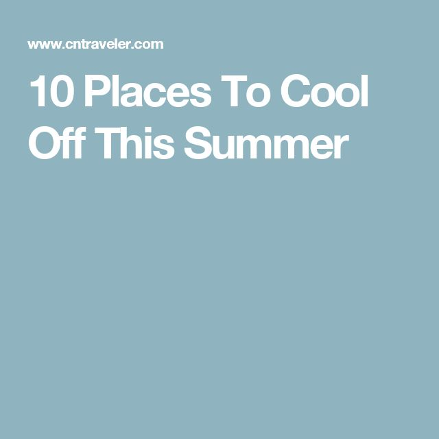 10 Places To Cool Off This Summer