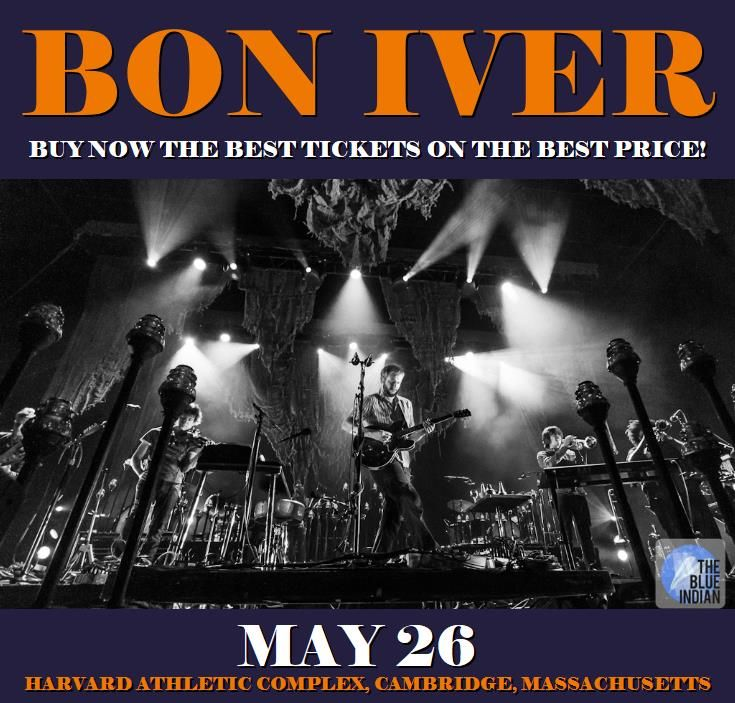 Bon Iver in Cambridge at Harvard Athletic Complex on May 26. More about this event here https://www.facebook.com/events/283713168744938/