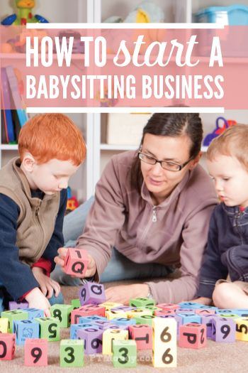 how to start your own babysitting business