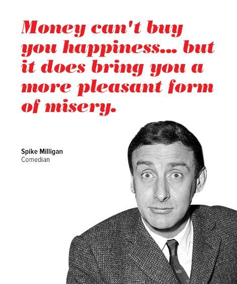 can money bring happiness We live in america with two bits of contradictory received wisdom — that you'd be a lot better off if you made more money, and that money can't buy you happiness.