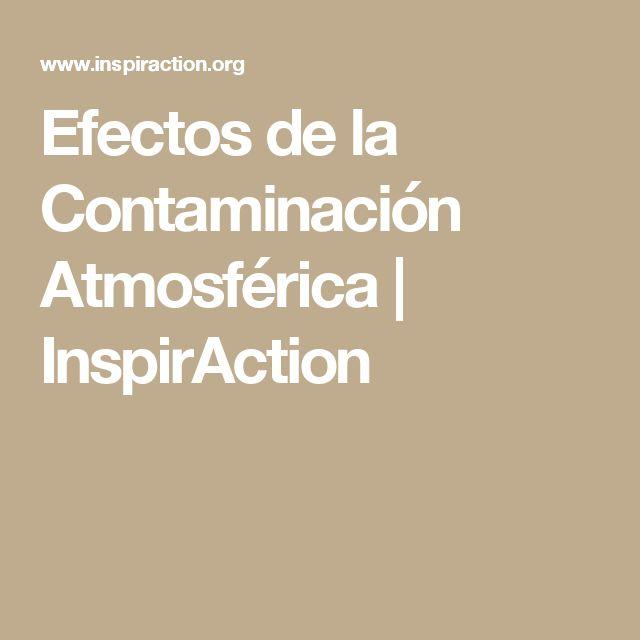 Efectos de la Contaminación Atmosférica   InspirAction