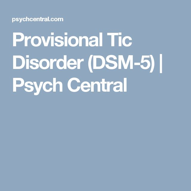 Provisional Tic Disorder (DSM-5) | Psych Central