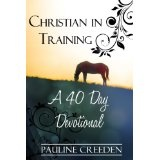 Christian In Training: A 40 day Devotional (Kindle Edition)By Pauline Creeden