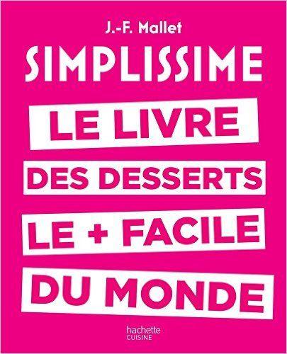 Telecharger Simplissime desserts de Jean-François Mallet Kindle, PDF, eBook, Simplissime desserts PDF Gratuit