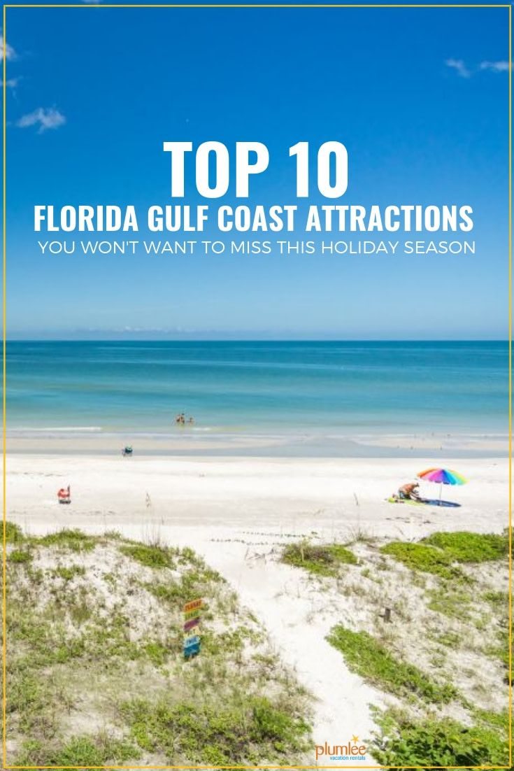 We Have Your Holiday To Do List Of Best Attractions On The Gulf Coast Make Your List And Ch Gulf Coast Florida Gulf Coast Vacations Indian Rocks Beach Florida