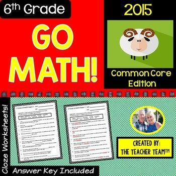 GO MATH! Common Core 2015- Great for CENTERS, EARLY FINISHERS, HOMEWORK, SUB PLANS, TEST PREP, STATIONS, and more! 6th Grade Vocabulary Activities Cloze Worksheets Chapters 1 - 13 for the entire year! Great for centers, stations, small groups, early finis