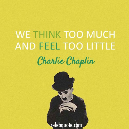 Charlie Chaplin Quote (About fell, think)