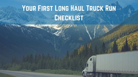 Blog: Your First Long Haul Truck Run Checklist #truckerlife #longhaul #valleydrivingschool
