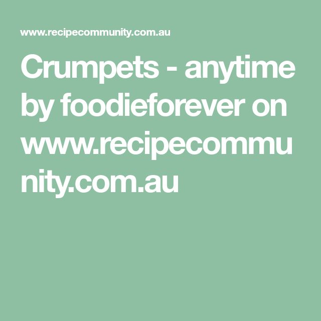 Crumpets - anytime by foodieforever on www.recipecommunity.com.au